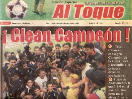 Diciembre de 2006: Hace menos de un año, Total Clean era noticia por su éxito en la Copa Perú (Recorte: Semanario Deportivo Al Toque, N.º 152 p.1)