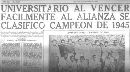 Así tituló La Prensa la consagración de Universitario a costa de su clásico rival (Recorte: La Prensa, 26/11/45 p. 16)