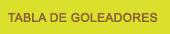 Tabla de Goleadores
